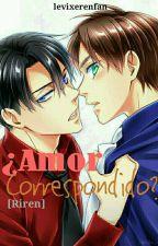 •¿Amor Correspondido?•【Riren】 by levixerenfan