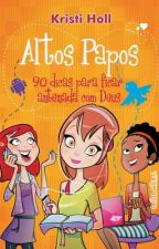 Altos Papos → 90 dicas para ficar antenada com Deus by VitoriaAlvesss11