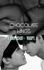 CHOCOLATE WINGS> [One Shot~ Vhope~ Lemon] by JHopeGi