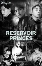 Reservoir Princes by JennyLee_exoL