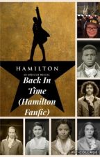 Back In Time (Hamilton Fanfic) by BroadwayGirl312