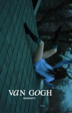 van gogh {cashton}. by stringendoidenti