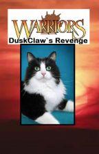 Warriors: DuskClaw's Revenge by Kittydoeswriting