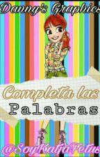 Completa Las Palabras  by SoyKatjaFetus
