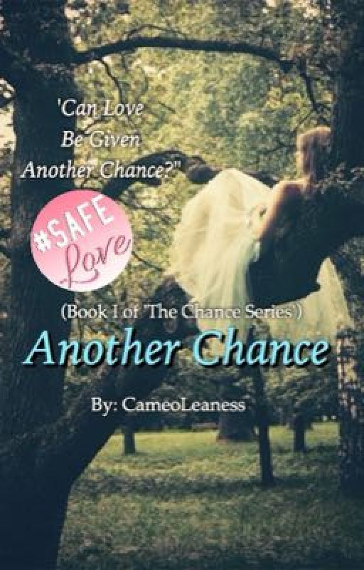 Another Chance by CameoLeaness