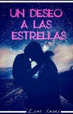 Un Deseo A Las Estrellas by Lin-Ixui