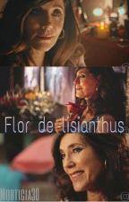 Flor de lisianthus [romance lésbico] by Morticia30