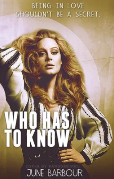 Who Has to Know? [Watty Awards 2012!]