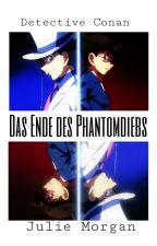Detektiv Conan: Das Ende des Phantomdiebs by _juliemorgxn