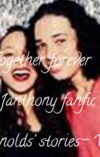 together forever- A hamilton Janthony Fan Fic by johriashipper
