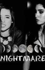 NIGHTMARE (CAMREN) by jaureguiLovesMe