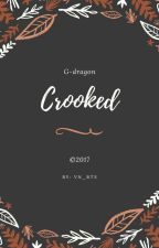 Crooked [G-dragon] by VN_bts