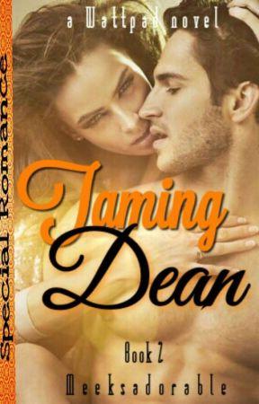 Taming Dean by meeksadorable