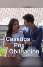 Casados por obligación (terminada) by chelsea-g
