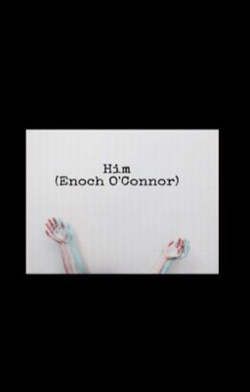 Him (Enoch O'Connor)