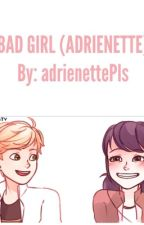 Bad Girl  by adrienettePls