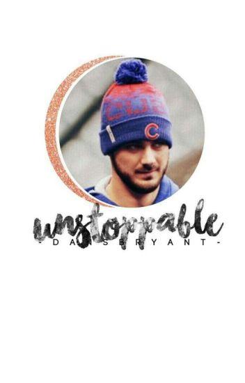 Unstoppable ➳K. Bryant