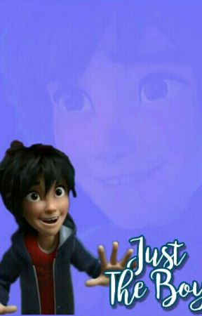 Just The Boy (Hiro X Reader) by guadituli