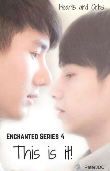 Enchanted Series 4: This Is It! (fantasy/boyxboy)