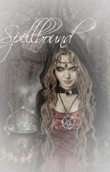 Spellbound by TeresaJGoodman