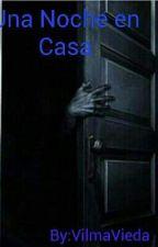 Una Noche En Casa by VilmaVieda