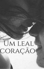 Um Leal Coração by Thay_Lento