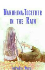 Naruhina: Together In The Rain {Wattys2017} by PinkGirlified