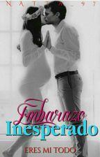 Embarazo inesperado (Terminada) by nattaa_97