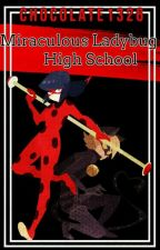 Miraculous High School (Miraculous Ladybug) [PAUSADA] by Mei_Choc14