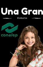 Una Gran Historia CONALEP by Disfraz88