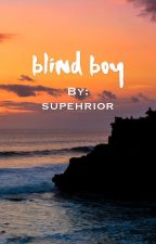 BLIND BOY // PHAN by supehrior