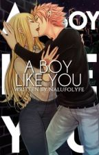 A Boy Like You by NaLuFoLyfe