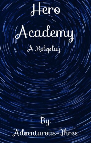 Hero Academy {a roleplay}
