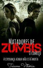 Matadores de Zumbis - O começo. by BorboletasEspaciais