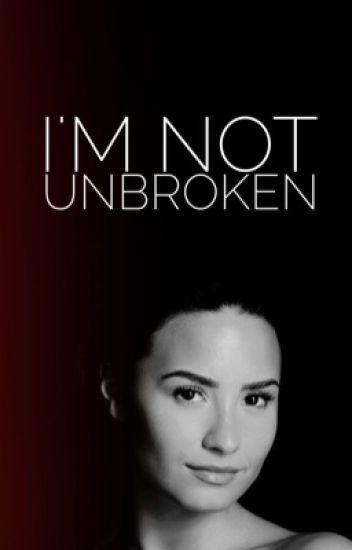 I'm Not Unbroken *EDITING*