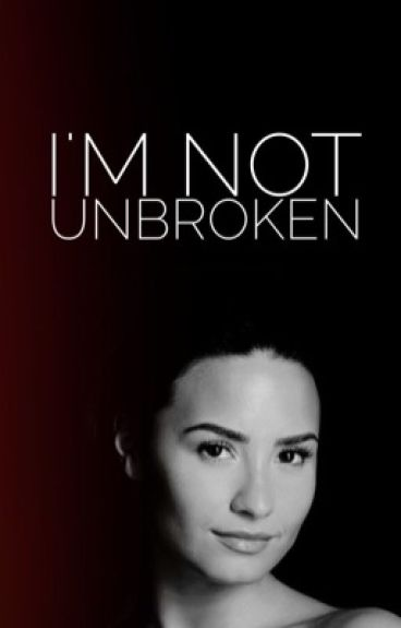 I'm Not Unbroken *EDITING*