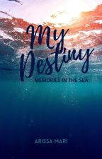 My Destiny:The Deepest of The Sea by Arissamari98