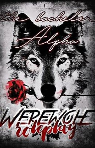 the bachelor alpha ㅍ werewolf roleplay