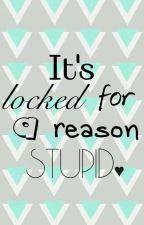 It's Locked For A Reason by TheGreenVigilante