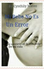 Mi Bebe No Es Un Error!!! (Abraham Mateo)  by CynthiiyMateo