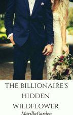 The Billionaires Hidden Wildflower  by MarillaGarden