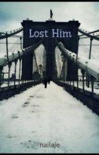 Lost Him by nailaje