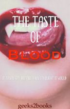 The Taste of Blood by geeks2books