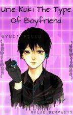 //Urie Kuki The Type Of Boyfriend\\ by Yuri_Katsuki_Smith