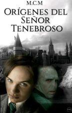 Orígenes del señor tenebroso by Chicolobo01