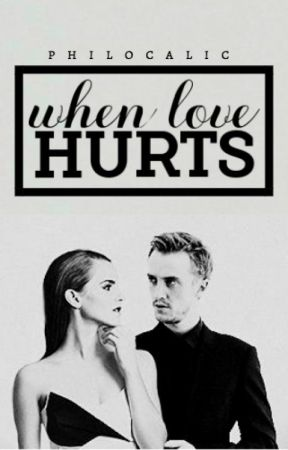 When Love Hurts | Dramione - COMPLETED by philocalic