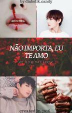 Não importa, eu te amo! °Fanfic Vkook/TaeKook° by diabolik_candy