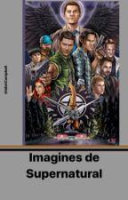Imagines de Supernatural  by XXXXXXXXXX00000000