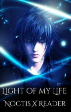 (On Hold) Light of my Life (Noctis X Reader) by DarkerLeopard46