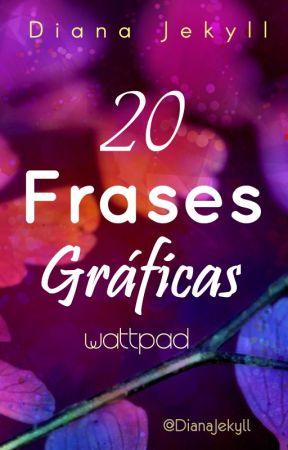20 Frases Gráficas Tres Palabras Wattpad